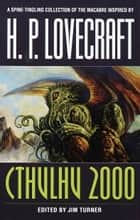 Cthulhu 2000 - Stories ebook by Jim Turner, Harlan Ellison, Thomas Ligotti,...