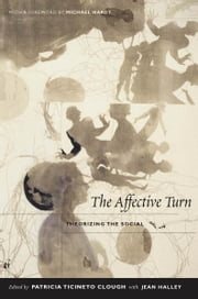 The Affective Turn - Theorizing the Social ebook by Patricia Ticineto Clough,Jean Halley,Hosu Kim,Jamie Bianco