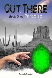 Out There: Book One: Paradise ebook by David Gordon