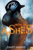 From the Ashes ebook by Daisy Harris