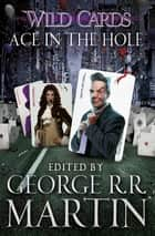Wild Cards: Ace in the Hole ebook by