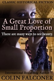 A Great Love of Small Proportion ebook by Colin Falconer