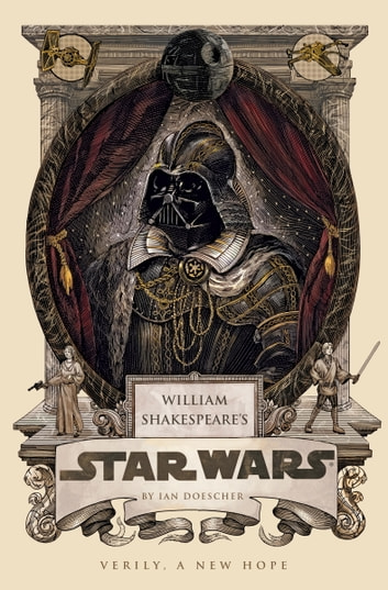 William Shakespeare's Star Wars - Verily, A New Hope ebook by Ian Doescher