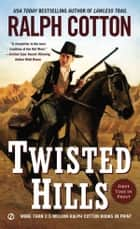 Twisted Hills ebook by Ralph Cotton