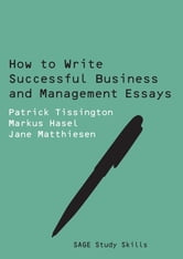 How to Write Successful Business and Management Essays ebook by Patrick Tissington,Markus Hasel,Jane Matthiesen