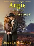 Angie and the Farmer - An Oregon Trail Time Travel Romance, #4 ebook by Susan Leigh Carlton