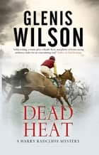 Dead Heat ebook by Glenis Wilson