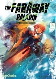 The Faraway Paladin: Volume 4 - The Torch Port Ensemble ebook by Kanata Yanagino