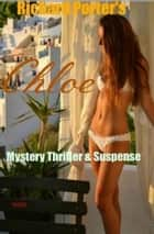 Chloe: Mystery Thriller & Suspense ekitaplar by Richard Porter