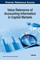 Value Relevance of Accounting Information in Capital Markets ebook by Marianne Ojo,Jeanette Van Akkeren