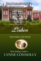 Lisbon - Richard and Rose, #8 ebook by Lynne Connolly