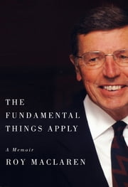 The Fundamental Things Apply - A Memoir ebook by Roy MacLaren