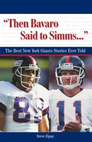 """Then Bavaro Said to Simms. . ."" - The Best New York Giants Stories Ever Told ebook by Steve Zipay"