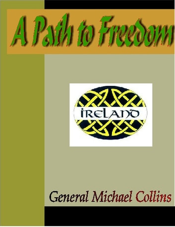 A Path to Freedom ebook by General Michael Collins