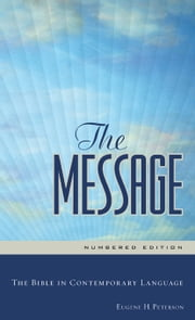 The Message - The Bible in Contemporary Language ebook by Eugene H. Peterson