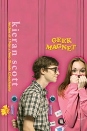 Geek Magnet ebook by Kieran Scott