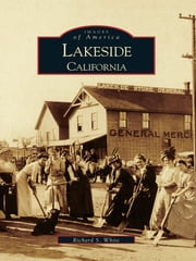 Lakeside - California ebook by Richard S. White