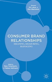 Consumer Brand Relationships - Meaning, Measuring, Managing ebook by Dr Marc Fetscherin,Tobias Heilmann