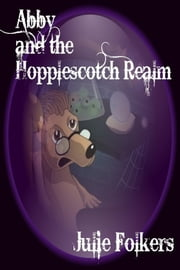 Abby and the Hopplescotch Realm ebook by Julie Folkers