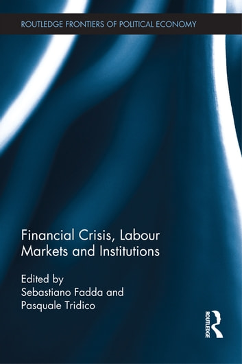 Financial Crisis, Labour Markets and Institutions ebook by