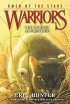 Warriors: Omen of the Stars #1: The Fourth Apprentice ebook by