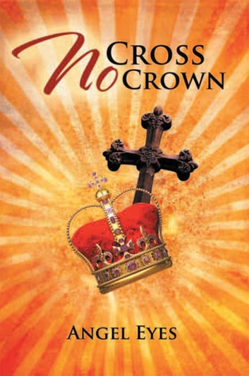 No Cross No Crown ebook by Angel Eyes