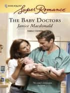 The Baby Doctors ebook by Janice Macdonald