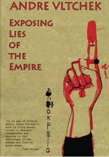 Exposing Lies of the Empire ebook by Andre Vltchek