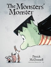 The Monsters' Monster ebook by Patrick McDonnell