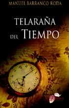 Telaraña del tiempo ebook by Manuel Barranco Roda