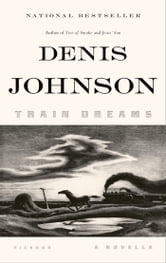Train Dreams - A Novella ebook by Denis Johnson