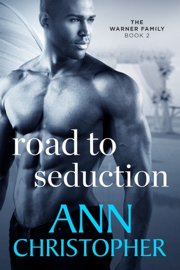 Road to Seduction - The Warner Family Book 2 ebook by Ann Christopher