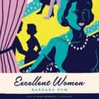 Excellent Women audiobook by Barbara Pym