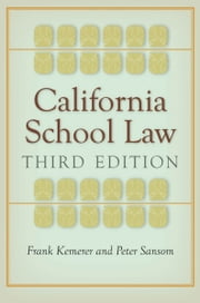 California School Law - Third Edition ebook by Frank Kemerer,Peter Sansom