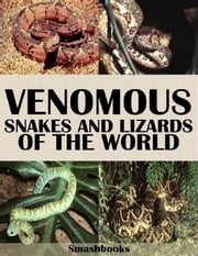 Venomous Snakes and Lizards of the World ebook by Smashbooks