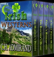 The Irish Westerns Boxed Set - Irish Western Series ebook by C.H. Admirand