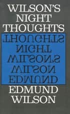 Night Thoughts ebook by Edmund Wilson