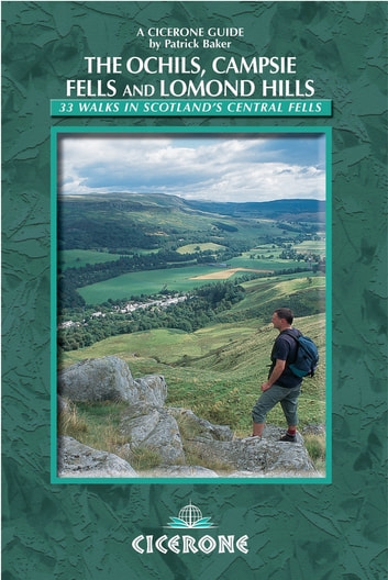 Walking in the Ochils, Campsie Fells and Lomond Hills - 33 Walks in Scotland's central fells 電子書籍 by Patrick Baker