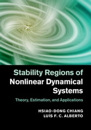Stability Regions of Nonlinear Dynamical Systems ebook by Chiang, Hsiao-Dong