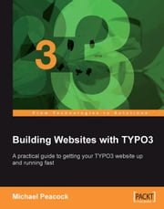 Building Websites with TYPO3 ebook by Michael Peacock