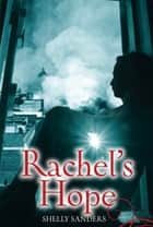 Rachel's Hope ebook by Shelly Sanders