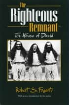 The Righteous Remnant ebook by Robert S. Fogarty