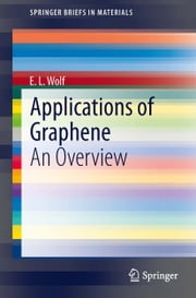 Applications of Graphene - An Overview ebook by Edward L. Wolf