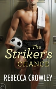 The Striker's Chance ebook by Rebecca Crowley