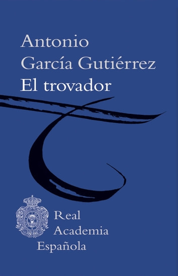 El trovador (Epub 3 Fijo) ebook by Antonio García