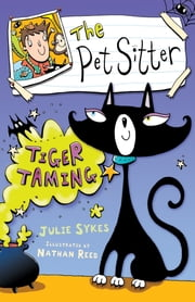The Pet Sitter: Tiger Taming ebook by Julie Sykes,Nathan Reed