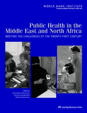 Public Health in the Middle East and North Africa: Meeting the Challenges of the 21st Century ebook by Pierre-Louis, Anne Maryse