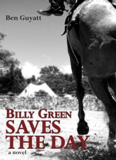 Billy Green Saves the Day ebook by Ben Guyatt