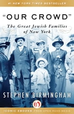 Our Crowd, The Great Jewish Families of New York