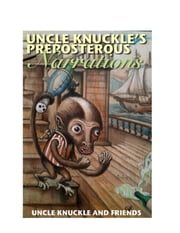 Uncle Knuckle's Preposterous Narrations ebook by Chad Woody,Kat Philbin